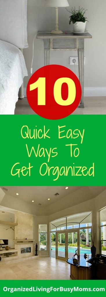 10 Quick Easy Ways Get Organized