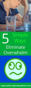 5 Simple Ways Eliminate Overwhelm
